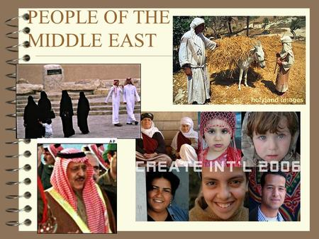 PEOPLE OF THE MIDDLE EAST. The SEMITES 4T4Together, the Arabs and Jews make up the Semitic population of the MidEast. 4A4Arabic and Hebrew are considered.