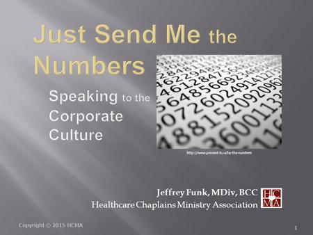 Copyright © 2015 HCMA 1 Jeffrey Funk, MDiv, BCC Healthcare Chaplains Ministry Association