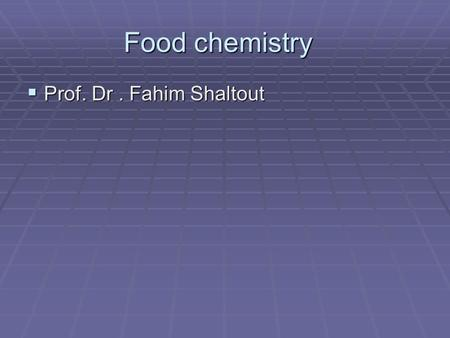 Food chemistry  Prof. Dr. Fahim Shaltout. Fats and other lipids  Lipids are one of large groups of organic compounds which are of great importance in.