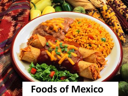 Foods of Mexico. Corn, or maíz, in Spanish, has been an essential part of the Mexican diet since well- before the Spanish arrived to the Americas.