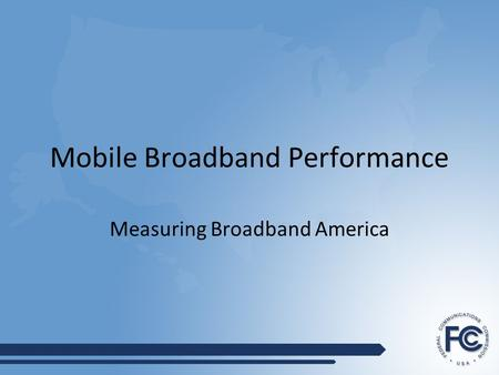 Mobile Broadband Performance Measuring Broadband America.