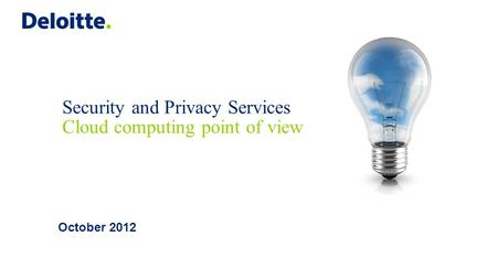 Security and Privacy Services Cloud computing point of view October 2012.