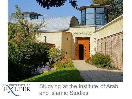 Studying at the Institute of Arab and Islamic Studies.