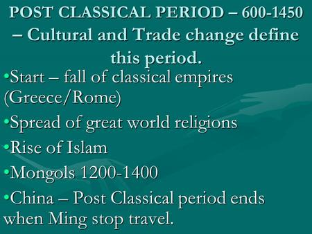 Start – fall of classical empires (Greece/Rome)