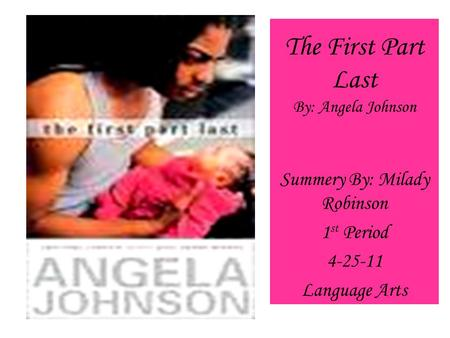 The First Part Last By: Angela Johnson