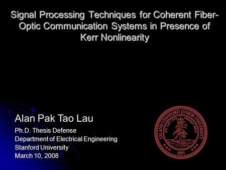 optical signal processing thesis Digital signal processing hardware phd thesis, august 2011 214 gs/s real-time dsp-based optical ofdm signal generation and transmission over 1600 km of.
