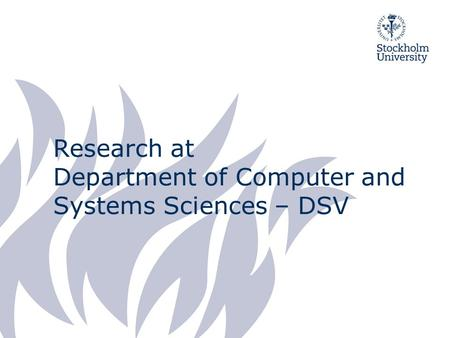Research at Department of Computer and Systems Sciences – DSV.