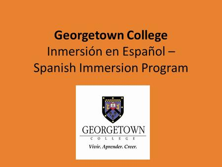 Georgetown College Inmersión en Español – Spanish Immersion Program.