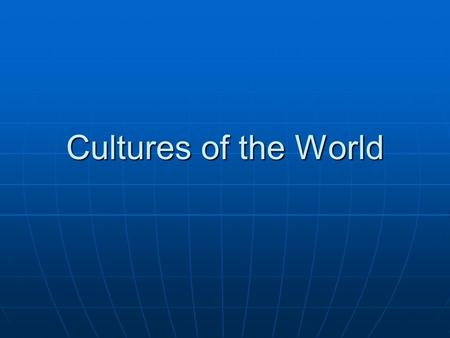 Cultures of the World.