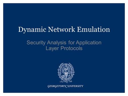 Dynamic Network Emulation Security Analysis for Application Layer Protocols.