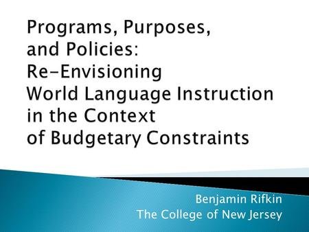 Benjamin Rifkin The College of New Jersey.  excellence in the interrelated areas of undergraduate education, graduate education, research and public.