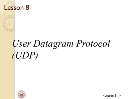 資 管 Lee Lesson 8 User Datagram Protocol (UDP). 資 管 Lee UDP TCP/IP protocol suite specifies two protocols for the transport layer:UDP and TCP ICMP IP TCP.