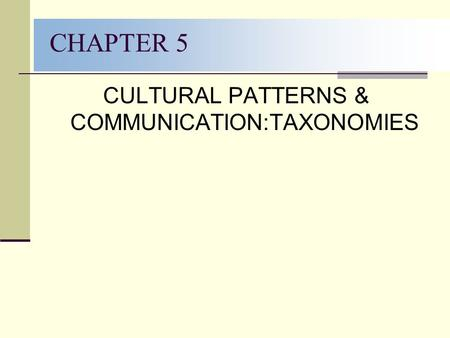 CULTURAL PATTERNS & COMMUNICATION:TAXONOMIES