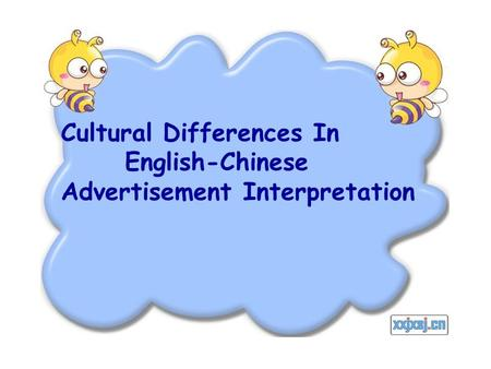 Cultural Differences In English-Chinese Advertisement Interpretation.