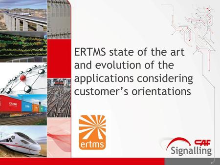 ERTMS state of the art and evolution of the applications considering customer's orientations.