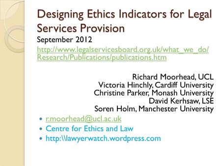 Designing Ethics Indicators for Legal Services Provision September 2012  Research/Publications/publications.htm.