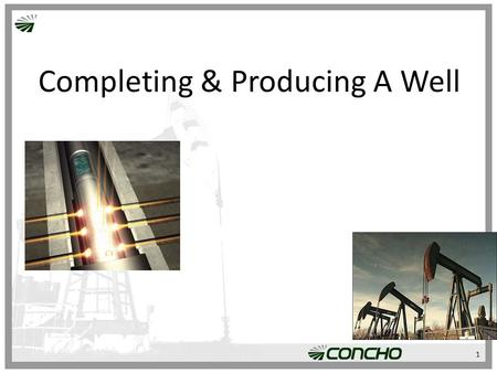 Completing & Producing A Well