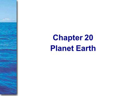 Chapter 20 Planet Earth.