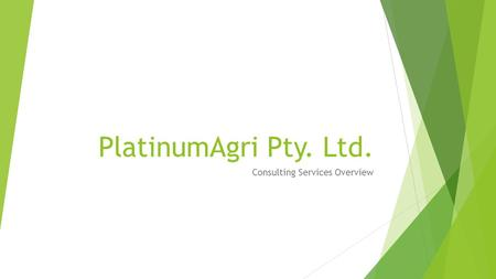 PlatinumAgri Pty. Ltd. Consulting Services Overview.
