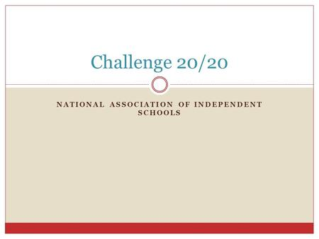 NATIONAL ASSOCIATION OF INDEPENDENT SCHOOLS Challenge 20/20.