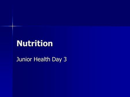 Nutrition Junior Health Day 3. Nutrients Substances in food that the body requires for proper growth, maintenance, and functioning. Substances in food.