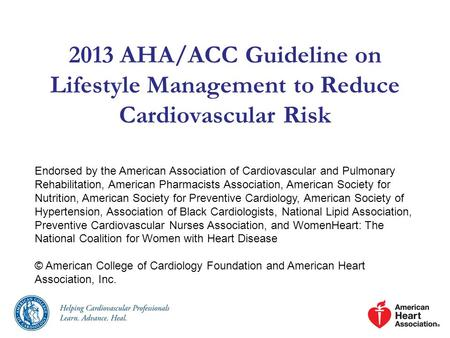 2013 AHA/ACC Guideline on Lifestyle Management to Reduce Cardiovascular Risk Endorsed by the American Association of Cardiovascular and Pulmonary Rehabilitation,