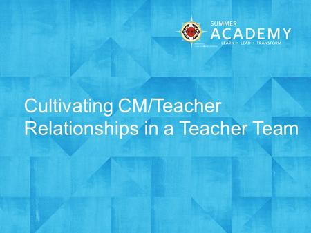 Cultivating CM/Teacher Relationships in a Teacher Team.