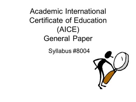 Academic International Certificate of Education (AICE) General Paper Syllabus #8004.