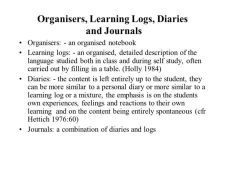 Organisers, Learning Logs, Diaries and Journals
