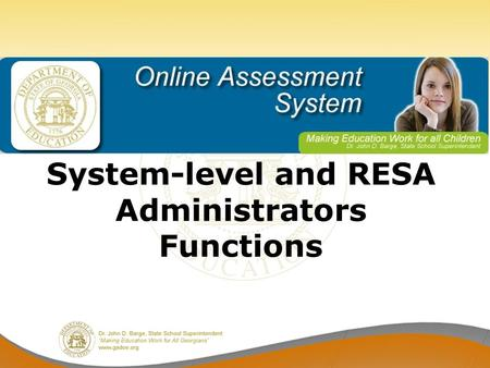 System-level and RESA Administrators Functions. Topics Manually creating new student account Manually creating new teacher account Importing data Viewing.