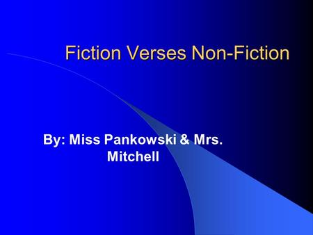 Fiction Verses Non-Fiction