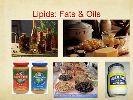 Lipids: Fats & Oils 2003-2004 Lipids 2003-2004 Large biomolecules that are made mostly of carbon and hydrogen with a small amount of oxygen (sometimes.
