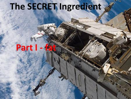 The SECRET Ingredient Part I - fat. Fats Are not soluble in water Do dissolve in organic solvents, like alcohol Create waterproof barriers eg)cell membranes.