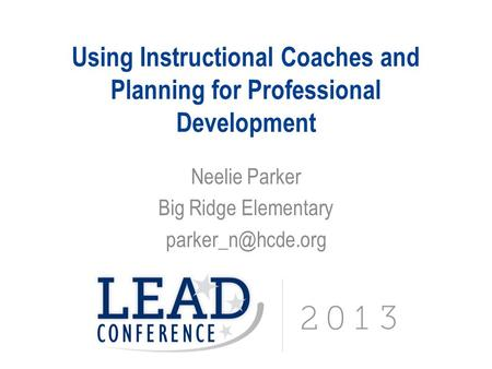 Using Instructional Coaches and Planning for Professional Development Neelie Parker Big Ridge Elementary