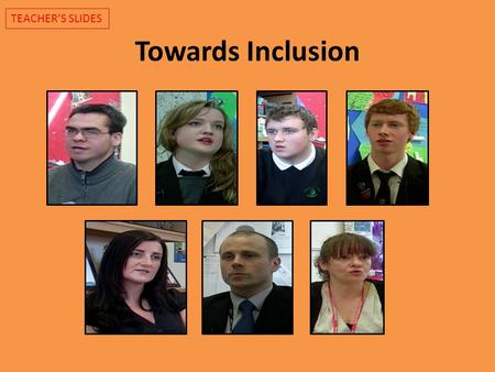 Towards Inclusion TEACHER'S SLIDES. Learning Intentions for lesson 7: To examine how pupils' relationships were changed by the ways they addressed the.