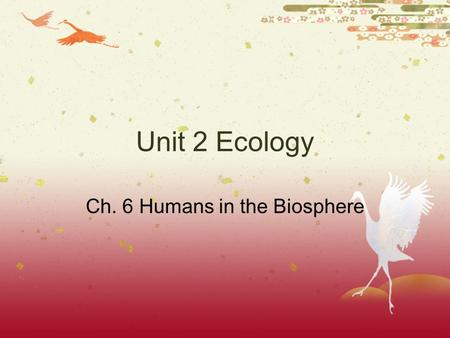 Ch. 6 Humans in the Biosphere
