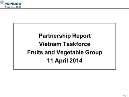 Partnership Report Vietnam Taskforce Fruits and Vegetable Group 11 April 2014 Page 1.
