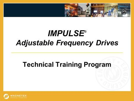IMPULSE® Adjustable Frequency Drives Technical Training Program
