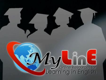 MyLinE or Online Resources for Learning in English is a self-access learning resource developed specifically for you with the aim to enhance your English.