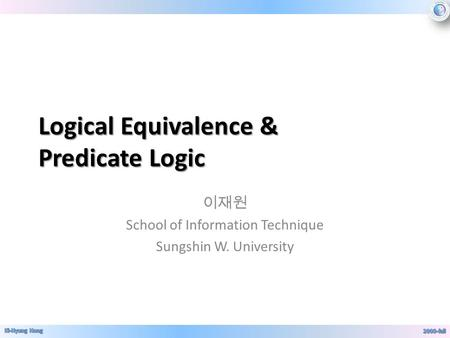 Logical Equivalence & Predicate Logic