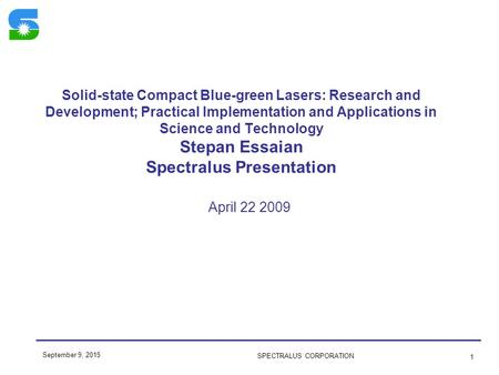 Solid-state Compact Blue-green Lasers: Research and Development; Practical Implementation and Applications in Science and Technology Stepan Essaian Spectralus.