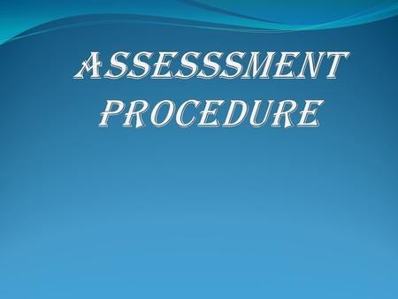 WHAT IS ASSESSMENT ? Assessment means assessing or determining tax liability. Goods are cleared from factory /warehouse by payment of duty on self assessment.