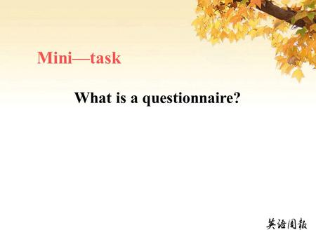 Mini—task What is a questionnaire?. Questionnaire(1 ) shopping habits 1.I do not go shopping in supermarkets. A. □ D □ N. □ 2.I go shopping once a day.