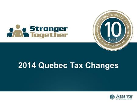 2014 Quebec Tax Changes. Capital Gains Exemption The Capital Gains Exemption has increased to $800,000 for the 2014 tax year (indexed to inflation for.