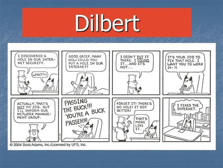 Dilbert. Dilbert Wal-Mart 9-8-2013 Apple Computer Started about the same time as Microsoft Was founded by Steve Jobs and Steve Wosniak in a garage.