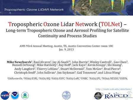 Tropospheric Ozone Lidar Network (TOLNet) – Long-term Tropospheric Ozone and Aerosol Profiling for Satellite Continuity and Process Studies Mike Newchurch.