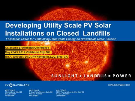 "S U N L I G H T + L A N DFILLS = P O W E R Developing Utility Scale PV Solar Installations on Closed Landfills Facilitation Slides for ""Rethinking Renewable."
