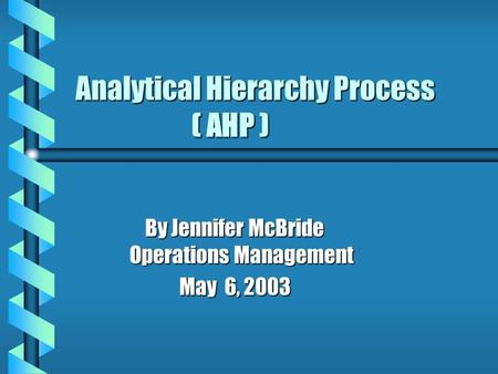 Analytical Hierarchy Process ( AHP )