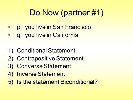 Do Now (partner #1) p: you live in San Francisco