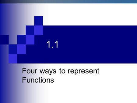 1.1 Four ways to represent Functions. Definition of a Function.